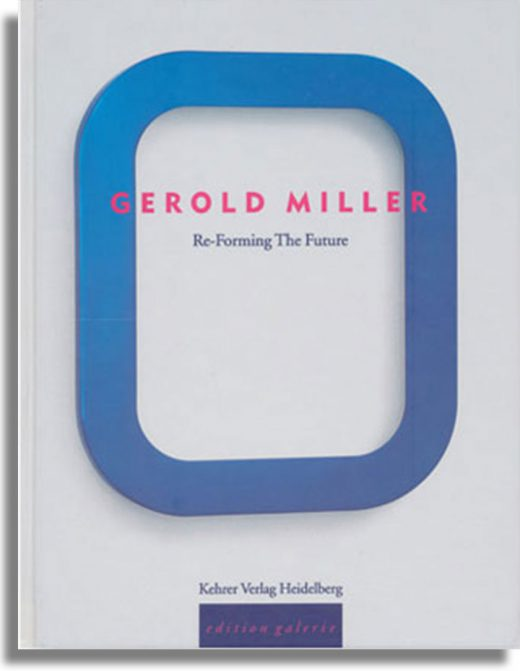 Gerold Miller. re-forming the future