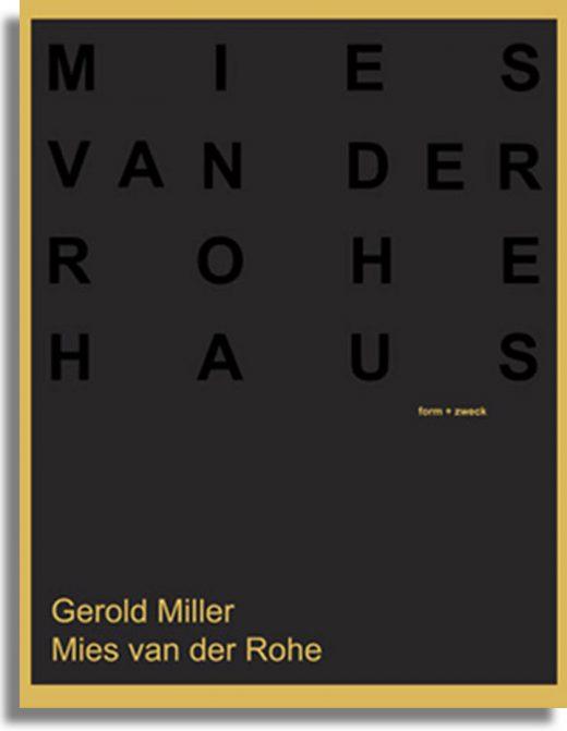 Gerold Miller. Mies van der Rohe